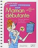 Cahier d'exercices pour maman débutante