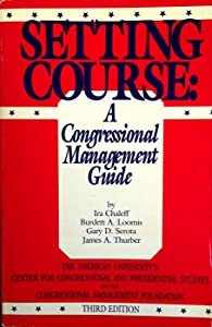 Setting Course: A Congressional Management Guide