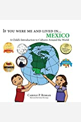 If You Were Me and Lived in... Mexico: A Child's Introduction to Cultures Around the World Kindle Edition