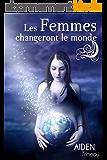 Les Femmes changeront le monde - Livre de bien être spirituel