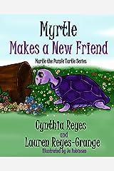 Myrtle Makes a New Friend: Myrtle the Purple Turtle Series Paperback