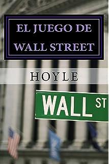 El juego de Wall Street: y cómo jugarlo con éxito (Spanish Edition)