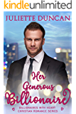 Her Generous Billionaire (Billionaires with Heart Christian Romance Book 2)