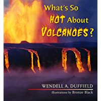 What's So Hot about Volcanoes? (What's So Cool