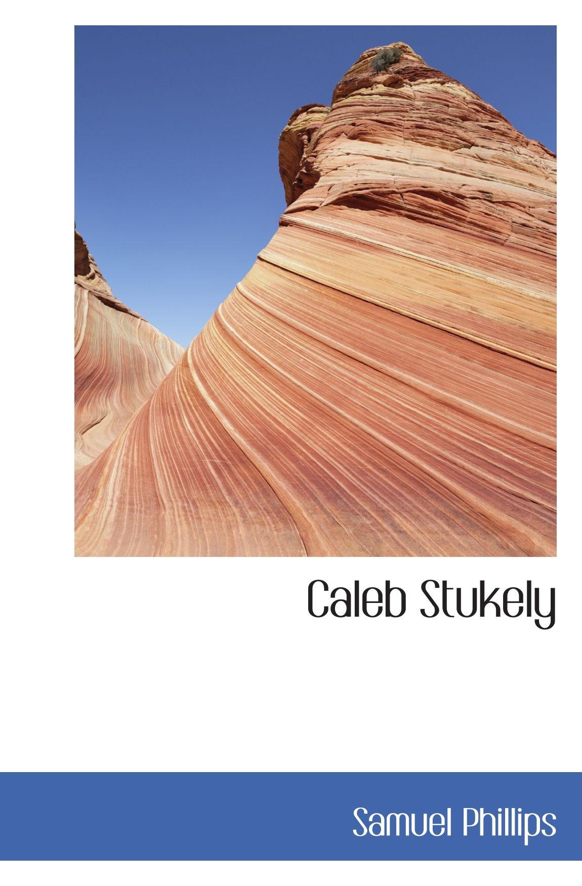 Read Online Caleb Stukely pdf epub