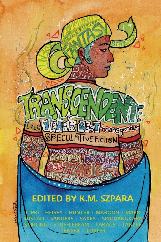 2d76595e74e Amazon.com  Transcendent  The Year s Best Transgender Speculative ...