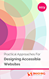 Practical Approaches For Designing Accessible Websites (English Edition)
