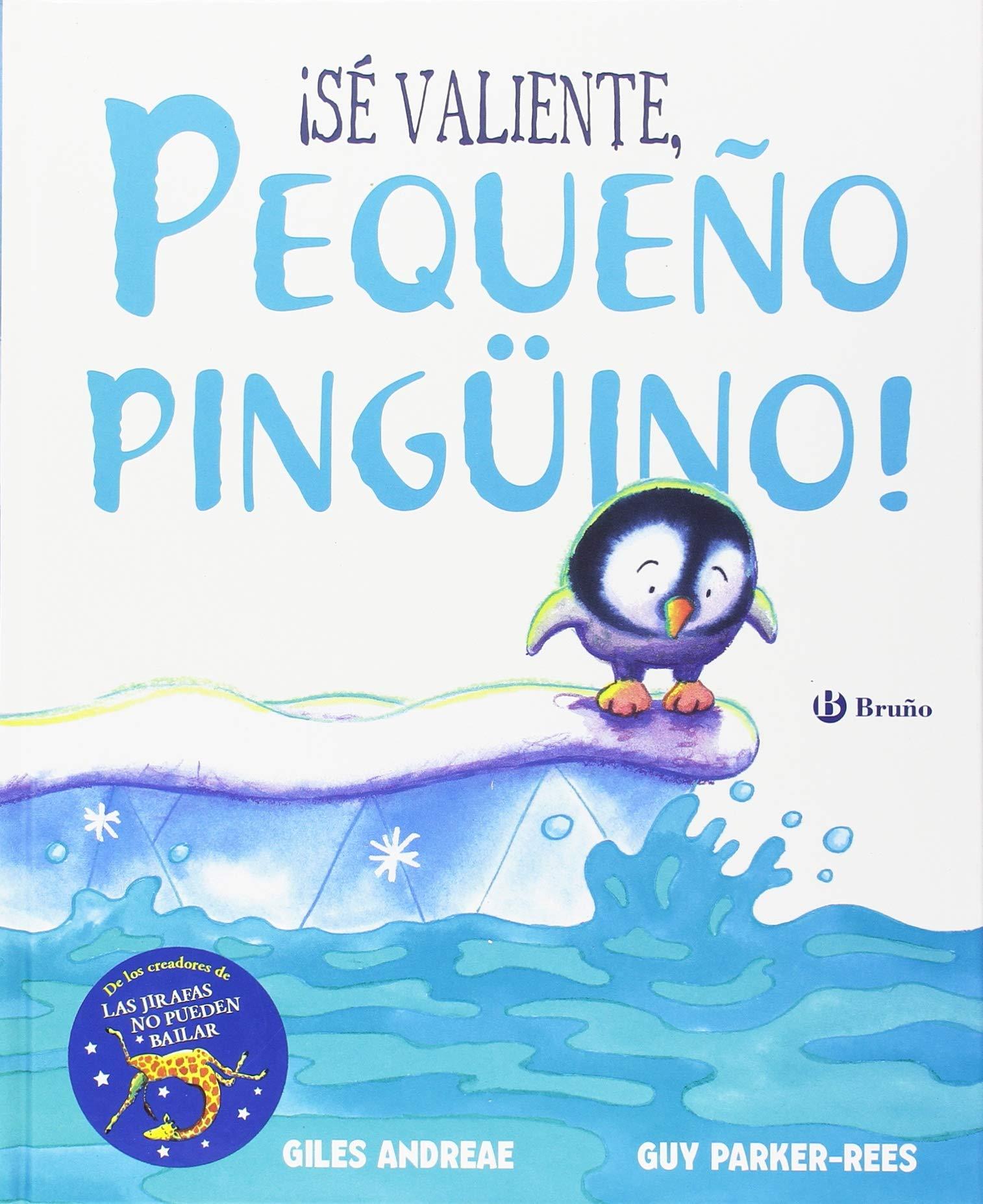 ¡Sé valiente pequeño pingüino! (Castellano - A Partir De 3 Años - Álbumes - Otros Álbumes)