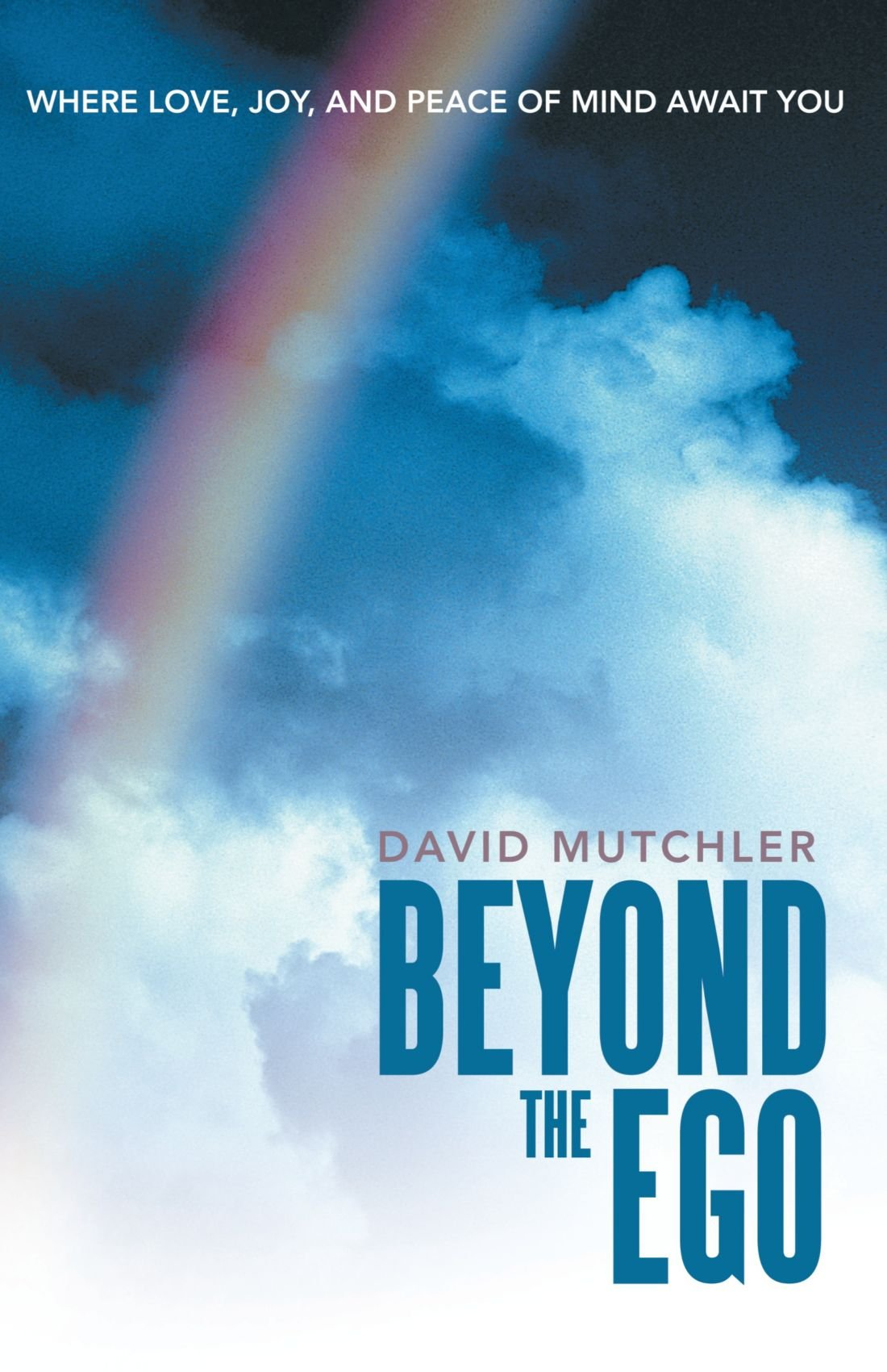 Beyond The Ego: Where Love, Joy, and Peace of Mind Await You pdf epub