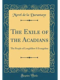 Amazon canada americas books pre confederation first the exile of the acadians the people of longfellow s evangeline classic reprint fandeluxe Gallery