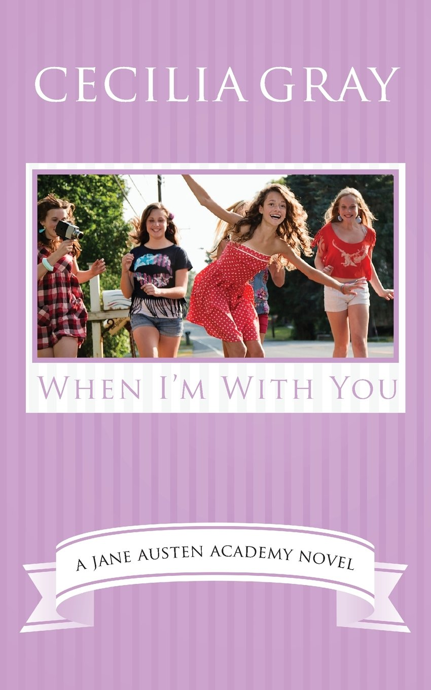 Read Online When I'm With You (The Jane Austen Academy) (Volume 3) PDF