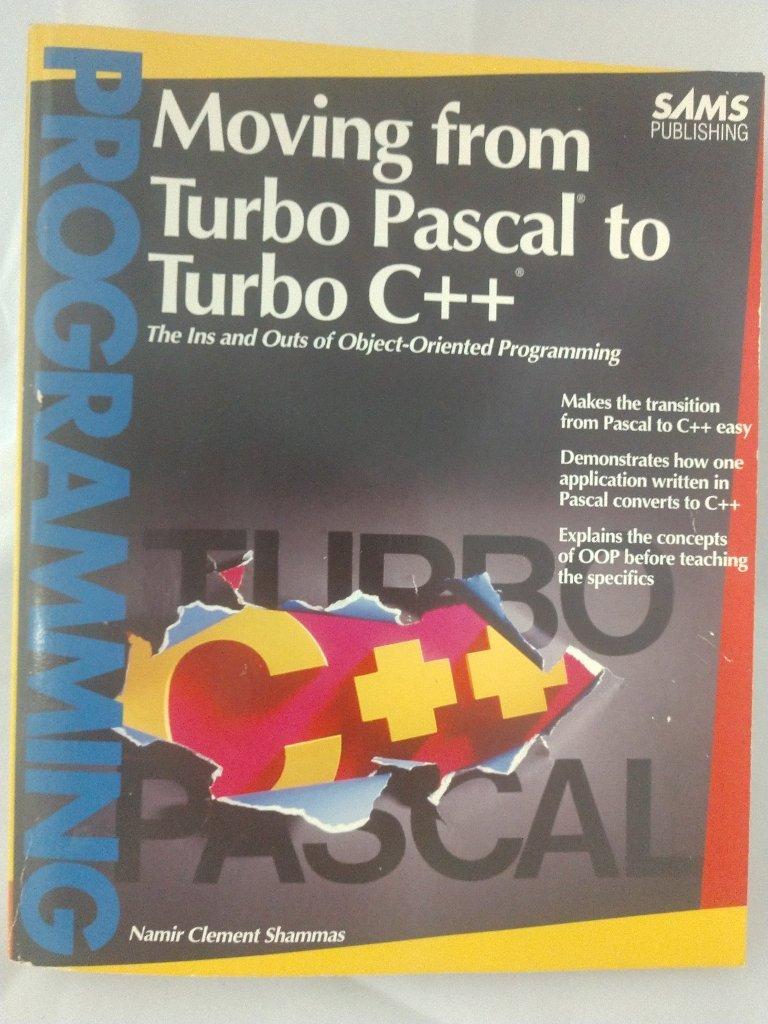 Moving from Turbo PASCAL to Turbo C++: Amazon.es: Namir Clement Shammas: Libros en idiomas extranjeros