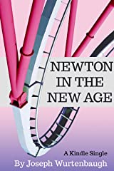 Newton in the New Age (Kindle Single) Kindle Edition
