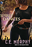 Spirit Dances (The Walker Papers Book 6)