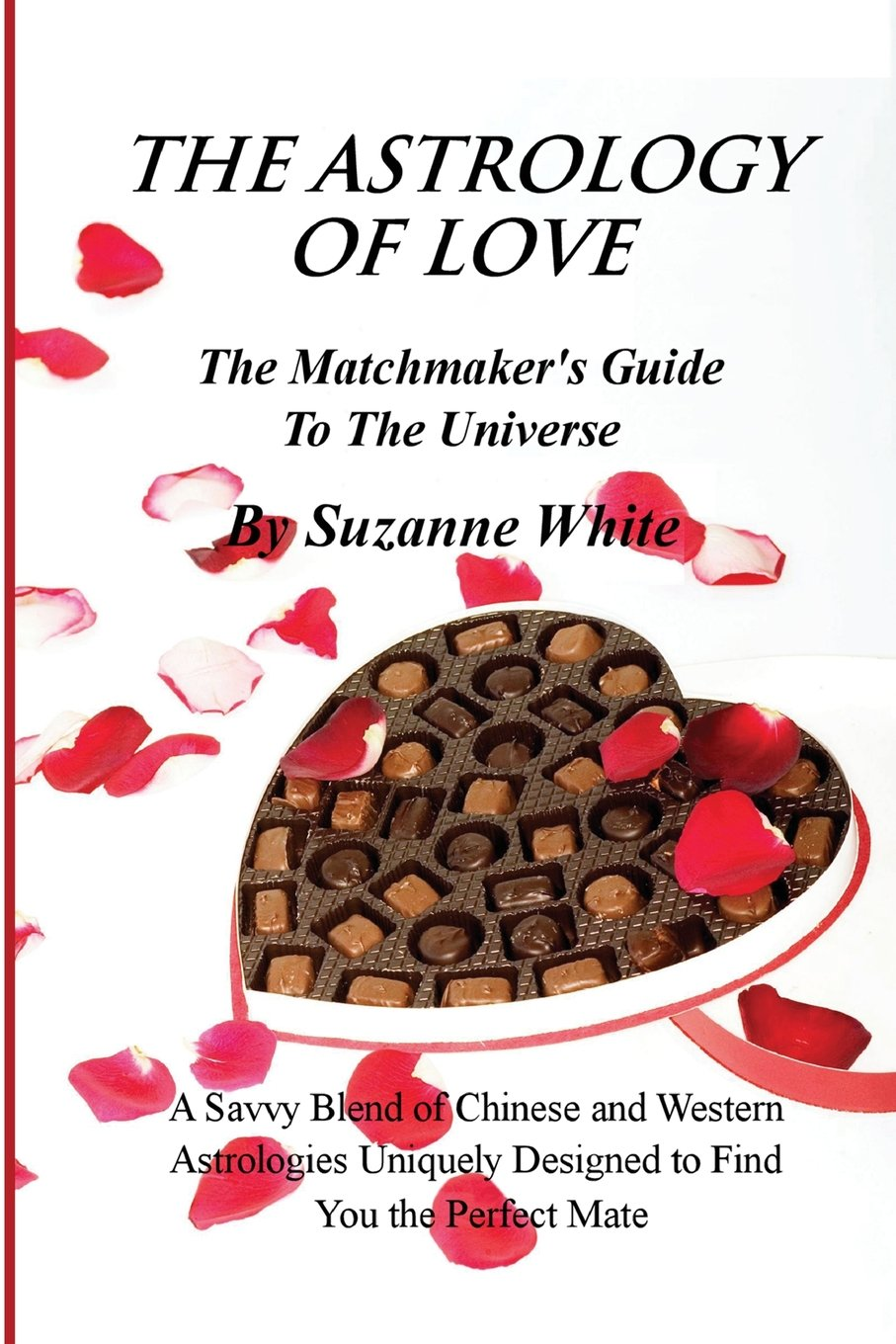 The Astrology Of Love The Matchmakers Guide To The Universe A