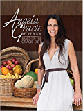 Angela Gracie Recipe Book Based On The Gracie Diet