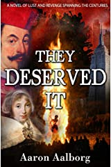 They Deserved It: A novel of lust and revenge spanning the centuries Paperback