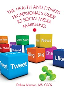 The Health and Fitness Professional's Guide to Social Media Marketing