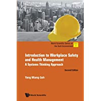 Introduction To Workplace Safety And Health Management: A Systems Thinking Approach: A Systems Thinking Approach (Second…