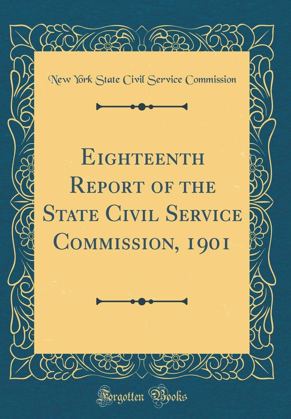 Download Eighteenth Report of the State Civil Service Commission, 1901 (Classic Reprint) pdf epub