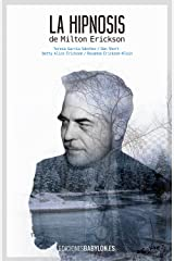 La hipnosis de Milton Erickson (Spanish Edition) Kindle Edition
