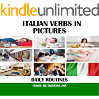 Italian Verbs in Pictures: Daily Routines in Italian (Italian Edition)