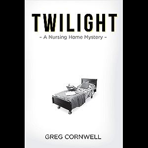 Twilight: A Nursing Home Mystery
