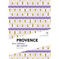 Provence : Les Sillons du soleil: L'Âme des Peuples (French Edition)