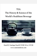 Tea:  The History and Science of the World's Healthiest Beverage (Better Your Life Book 1) Kindle Edition