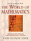 Exploring the World of Mathematics: From Ancient Record Keeping to the Latest Advances in Computers (Exploring (New Leaf Press))
