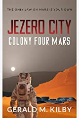 Jezero City: Colony Four Mars (Colony Mars Book 4) Kindle Edition