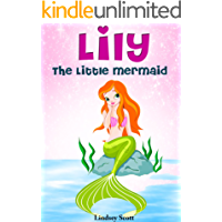Books for Kids: Lily the Little Mermaid (Mermaid Books for Kids, Children's Books, Kids Books, Bedtime Stories For Kids) (The Mermaid Stories: Kids Fantasy Books Book 2) (English Edition)