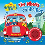 The Wiggles: The Wheels on the Bus: Nursery Rhyme Sound Book