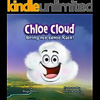 Chloe Cloud, Bring me some Rain!: Nature science for kids - Water cycle and riverside habitat
