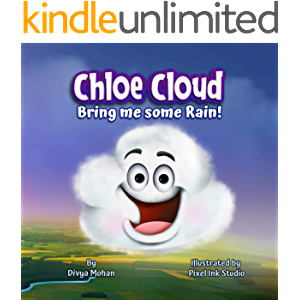 Chloe Cloud, Bring me some Rain!: Nature science for kids - Water cycle and riverside habitat
