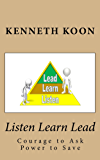 Listen Learn Lead: Courage to Ask Power to Save