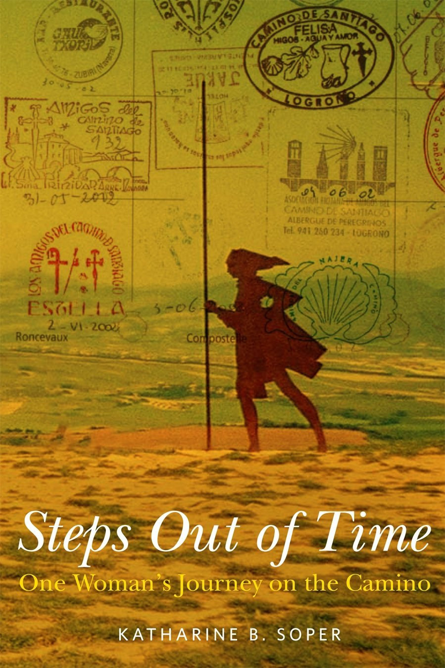 Steps Out of Time: One Womans Journey on the Camino by Katharine ...