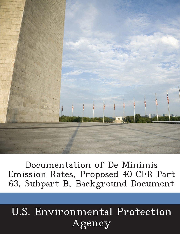 Documentation of De Minimis Emission Rates, Proposed 40 CFR Part 63, Subpart B, Background Document ePub fb2 book