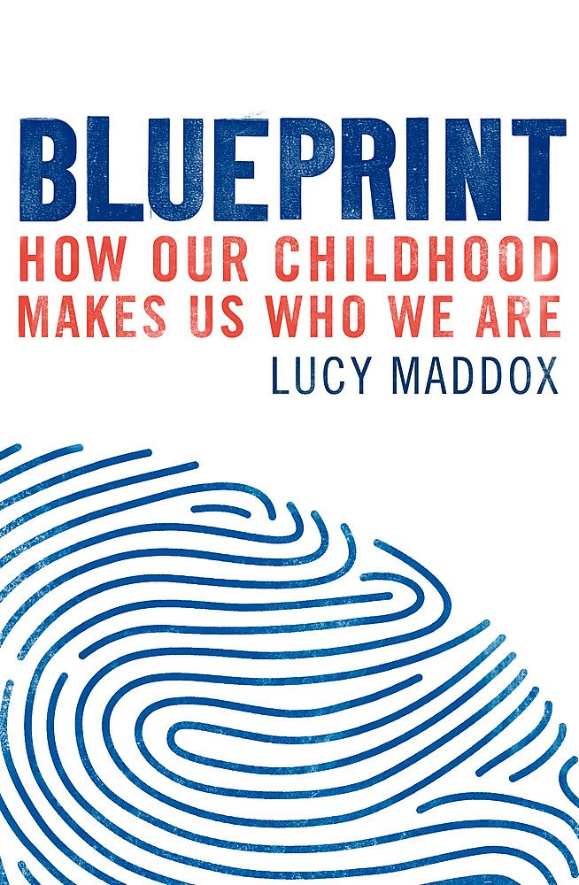Blueprint how our childhood makes us who we are amazon lucy blueprint how our childhood makes us who we are amazon lucy maddox 9781472137883 books malvernweather Gallery