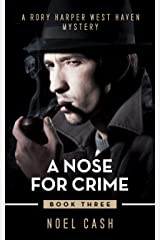A Nose For Crime: A Rory Harper West Haven Mystery Kindle Edition