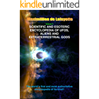 Volume 5. Scientific and Esoteric Encyclopedia of UFOs, Aliens and Extraterrestrial Gods (UFOs and Extraterrestrials from A to Z)