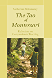 The Tao of Montessori:Reflections on Compassionate Teaching (English Edition)