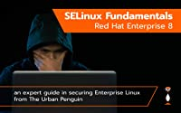 SELinux Fundamentals Red Hat Enterprise Linux 8: