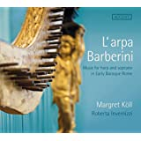 L'Arpa Barberini - Music for harp and soprano in Early Baroque Rome