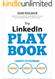 The LinkedIn Playbook: Contacts to Customers. Engage. Connect. Convert. (English Edition)