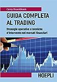 Guida completa al Trading: Strategie operative e tecniche d'intervento nei mercati finanziarii (Economia)