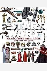 Star Wars(TM) Die illustrierte Enzyklopädie: Alle Filme und Serien Hardcover