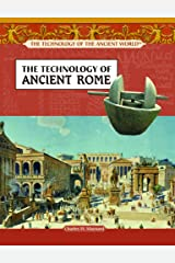 The Technology of Ancient Rome (The Technology of the Ancient World) Library Binding
