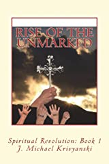 Rise of the Unmarked: Spiritual Revolution: Book 1 (Volume 1) Paperback