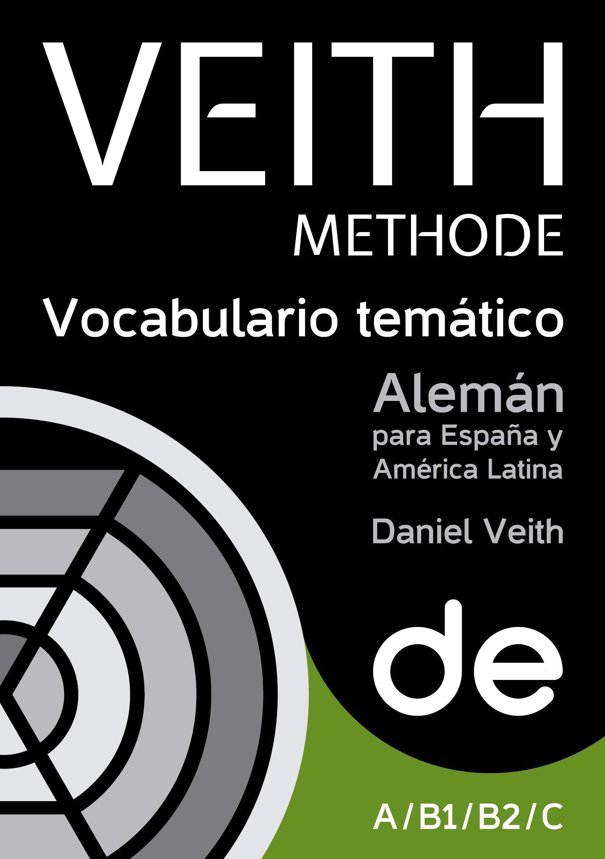 Alemán para España y América Latina. Vocabulario temático básico y avanzado. Niveles A/B/C.: Amazon.es: Daniel Veith: Libros en idiomas extranjeros